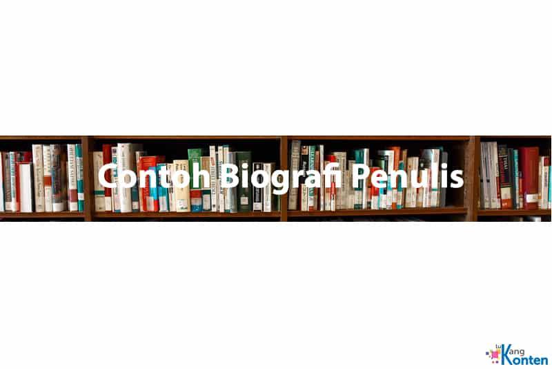 3 Contoh Biografi Penulis Buku Artikel Novel Dan Cerpen